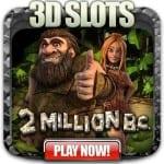 Million B.C. 3D Slots